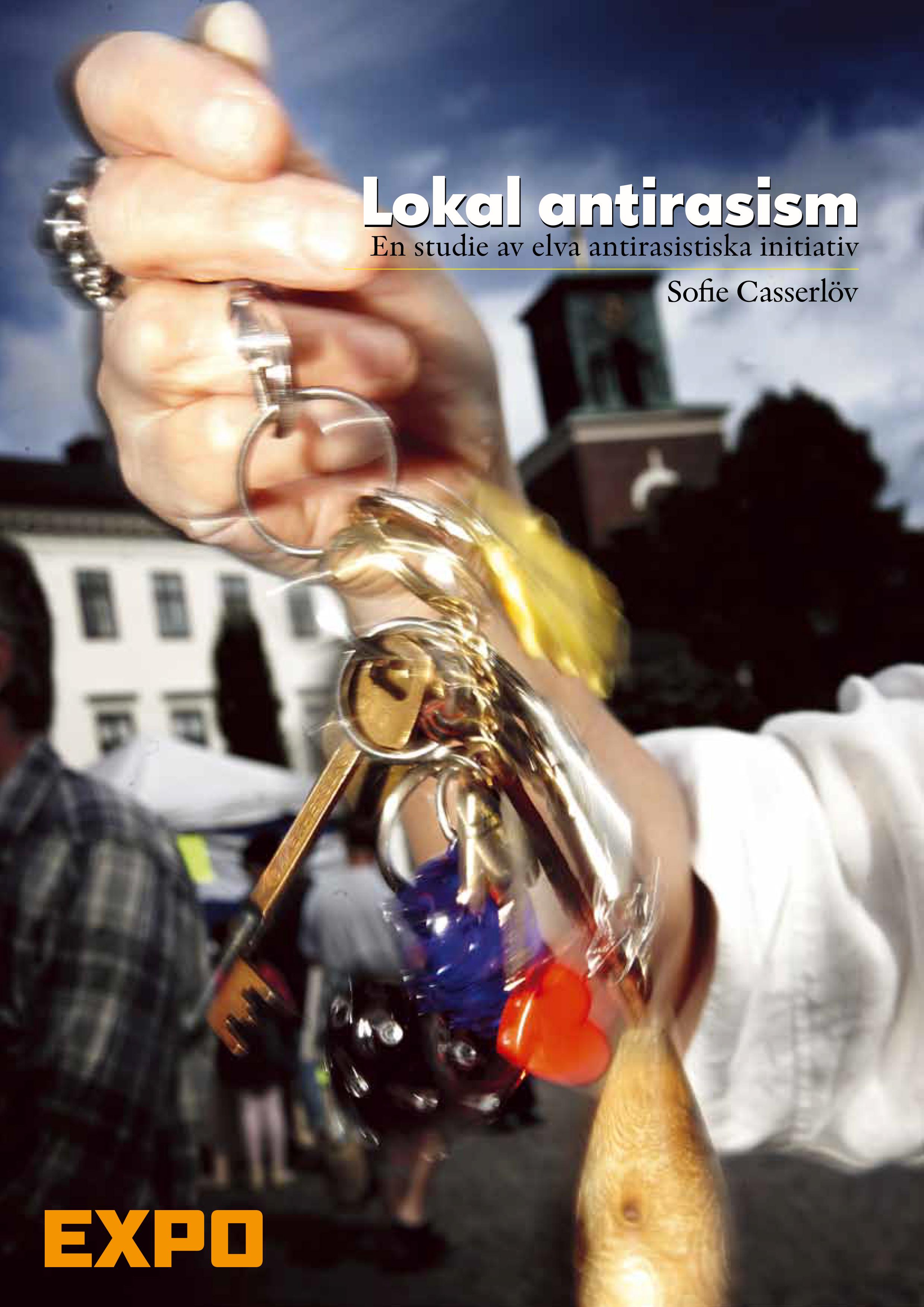 Lokal antirasism: En studie av elva antirasistiska initiativ