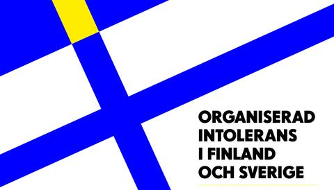 Organiserad intolerans i Finland och Sverige